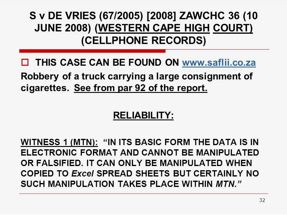 S v DE VRIES (67/2005) [2008] ZAWCHC 36 (10 JUNE 2008) (WESTERN CAPE HIGH COURT) (CELLPHONE RECORDS)